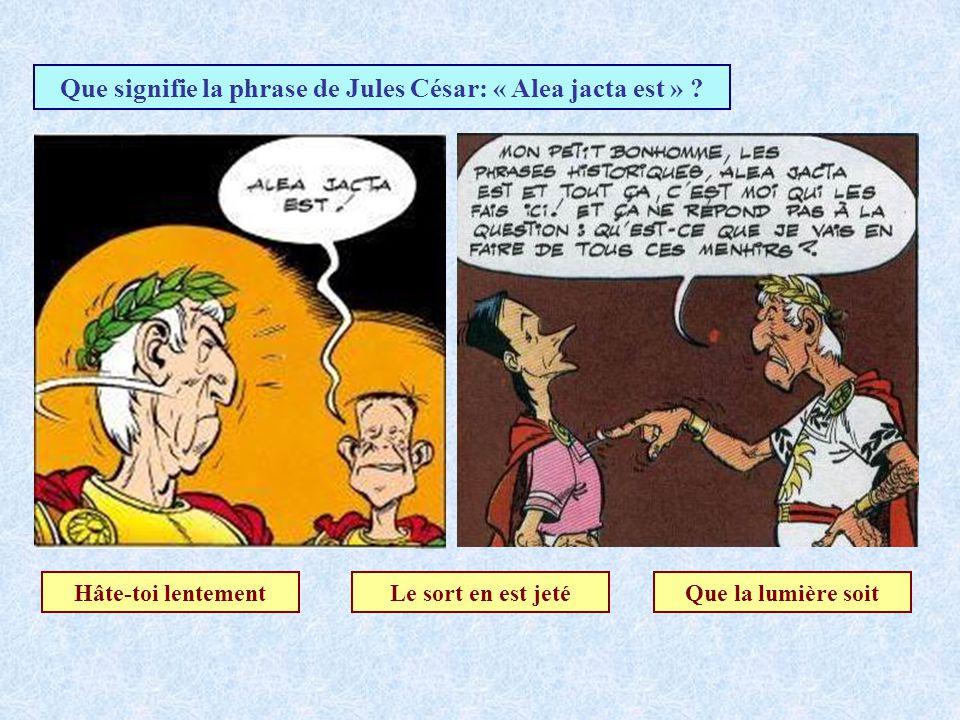 Que signifie la phrase de Jules César: « Veni, vidi, vici » ? Vaincu Vécu Je suis venu, jai vu et jai v… ? Voulu