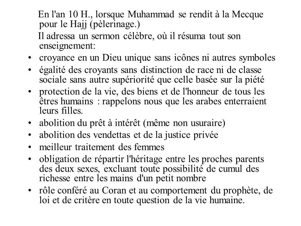 En l'an 10 H., lorsque Muhammad se rendit à la Mecque pour le Hajj (pèlerinage.) Il adressa un sermon célèbre, où il résuma tout son enseignement: cro