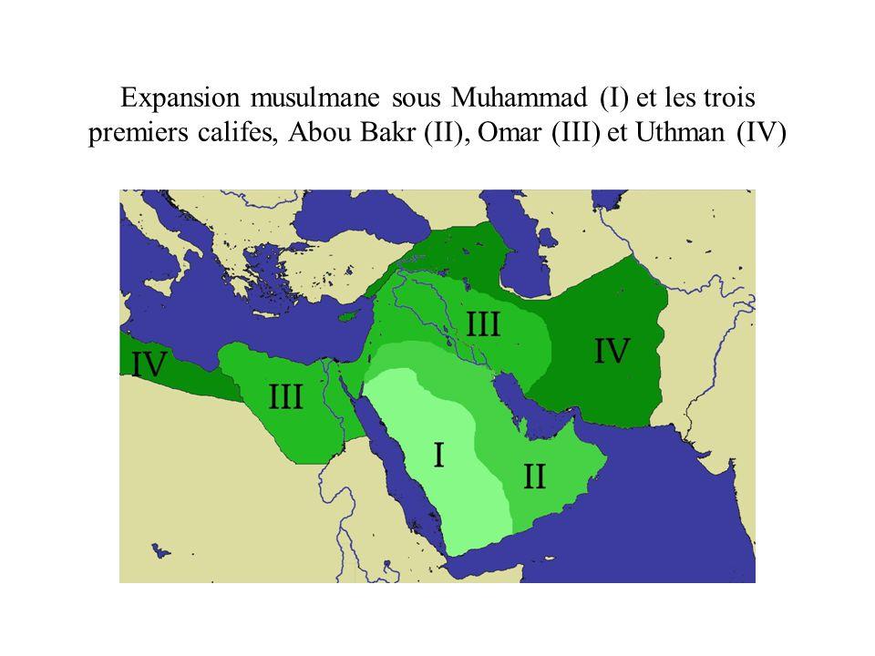 Expansion musulmane sous Muhammad (I) et les trois premiers califes, Abou Bakr (II), Omar (III) et Uthman (IV)