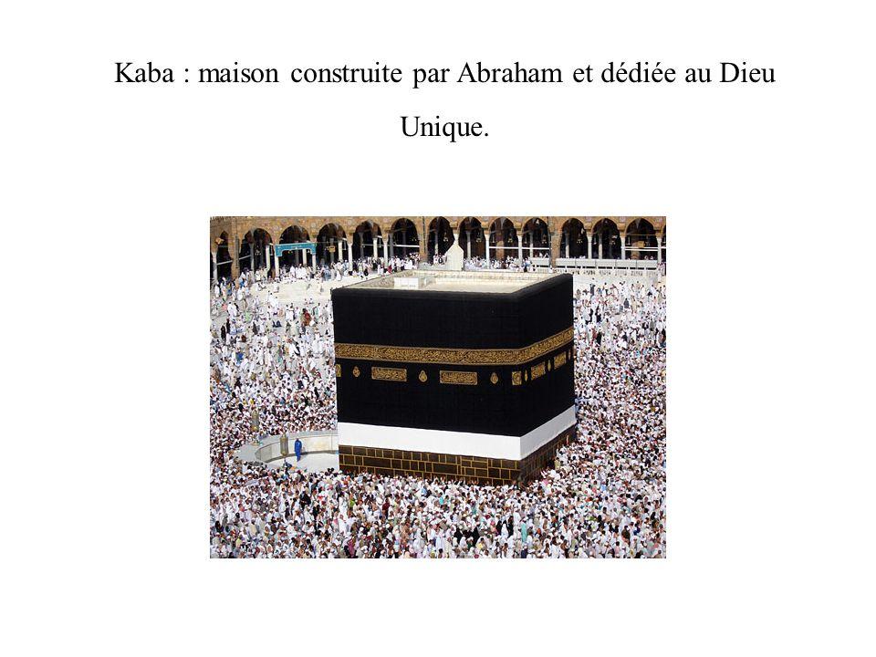 Kaba : maison construite par Abraham et dédiée au Dieu Unique.