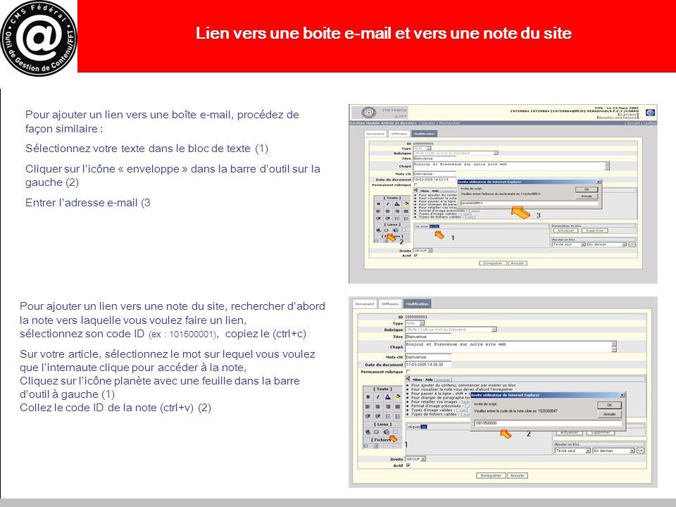 Lien vers une boite e-mail et vers une note du site Pour ajouter un lien vers une boîte e-mail, procédez de façon similaire : Sélectionnez votre texte