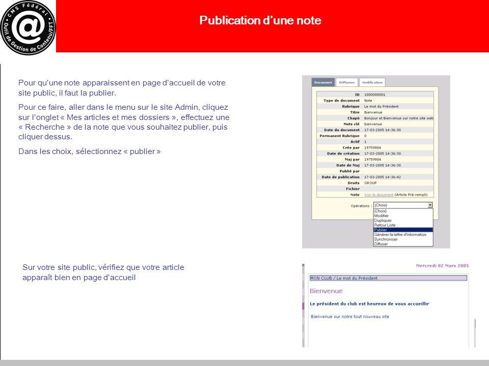 Publication dune note Pour quune note apparaissent en page daccueil de votre site public, il faut la publier. Pour ce faire, aller dans le menu sur le