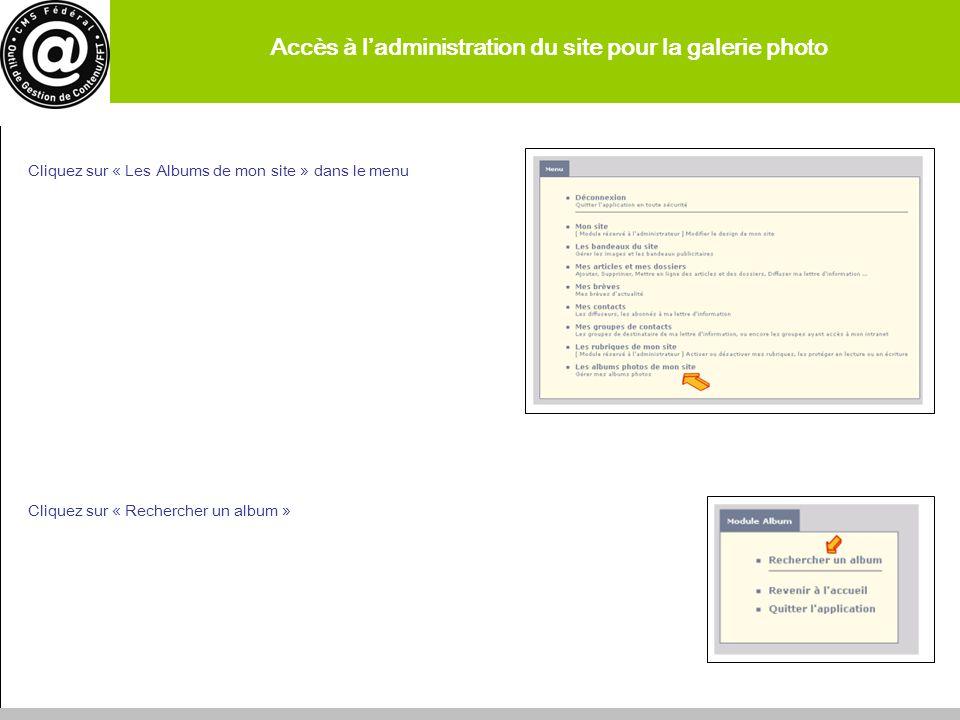 Accès à ladministration du site pour la galerie photo Cliquez sur « Les Albums de mon site » dans le menu Cliquez sur « Rechercher un album » 20