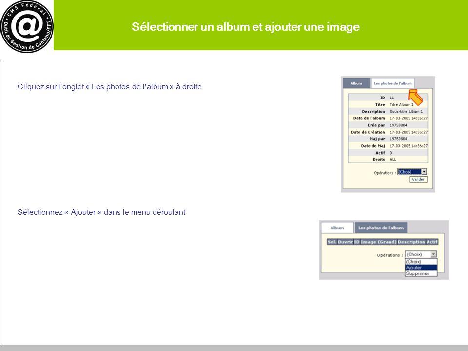 Sélectionner un album et ajouter une image Cliquez sur longlet « Les photos de lalbum » à droite Sélectionnez « Ajouter » dans le menu déroulant 22