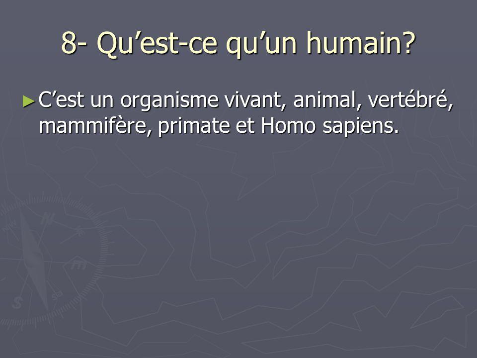 8- Quest-ce quun humain.