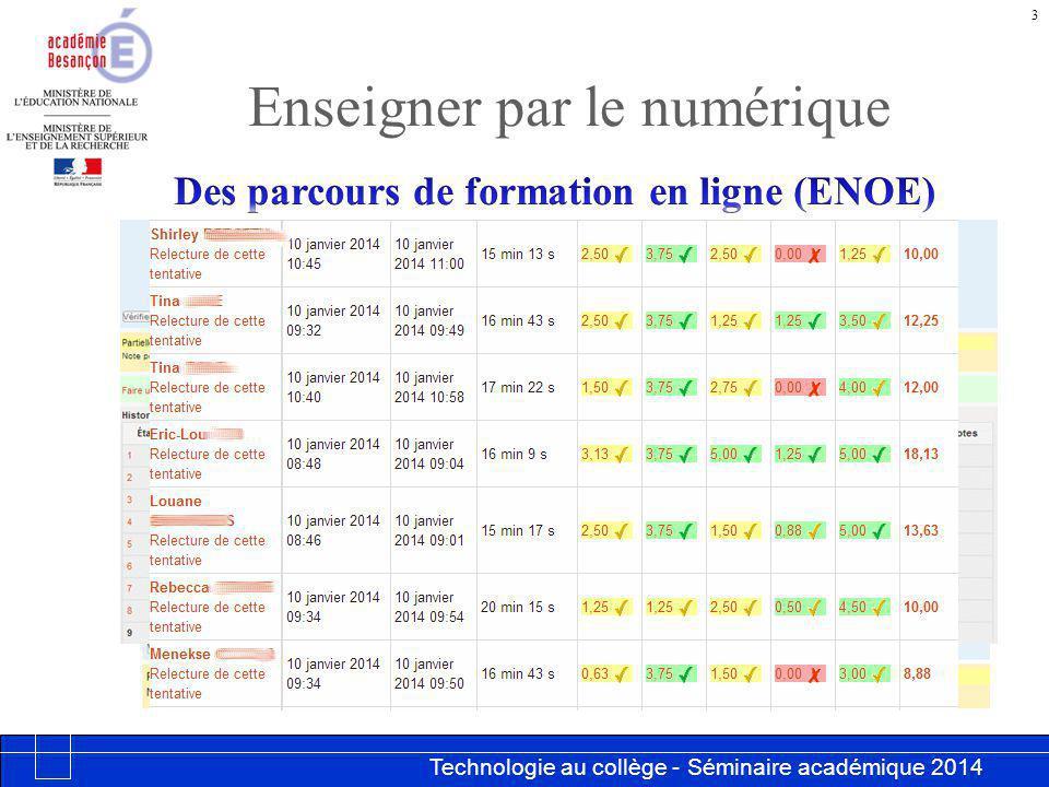 Technologie au collège - Séminaire académique 2014 Académie de Besançon Enseigner par le numérique 3