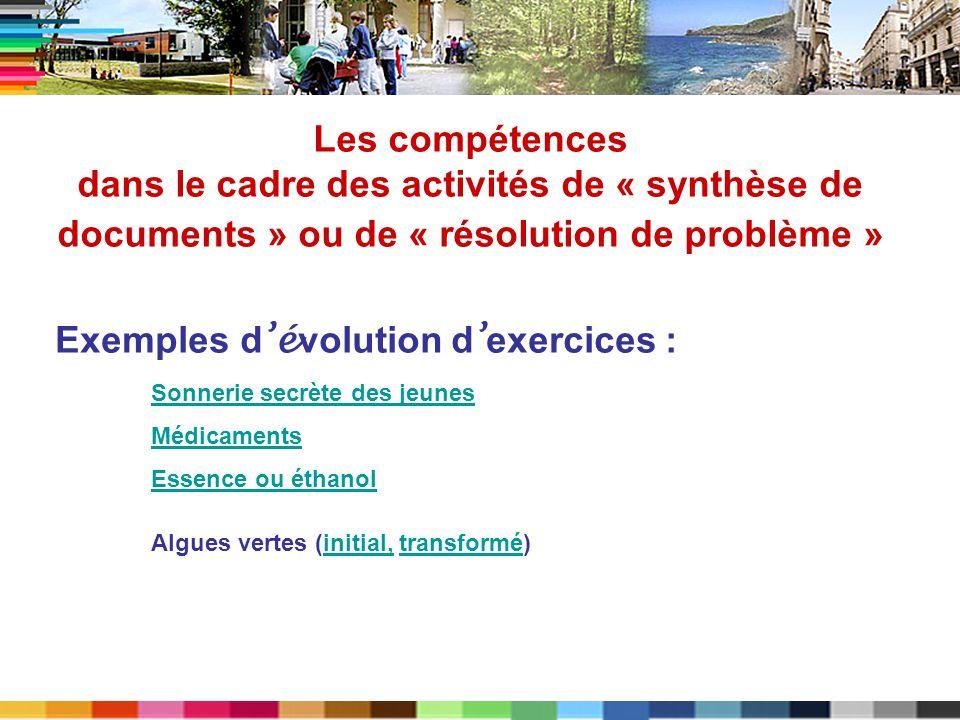 Les compétences dans le cadre des activités de « synthèse de documents » ou de « résolution de problème » Exemples d é volution d exercices : Sonnerie