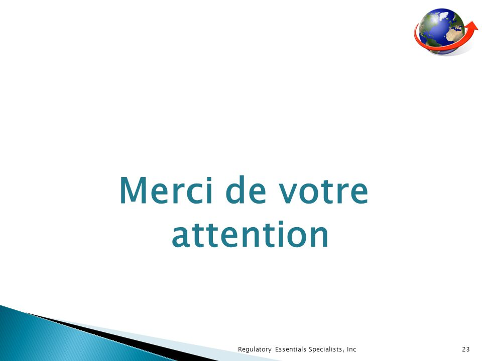 Merci de votre attention 23 Regulatory Essentials Specialists, Inc