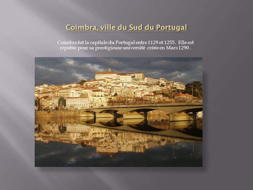 Coimbra fut la capitale du Portugal entre 1129 et 1255.