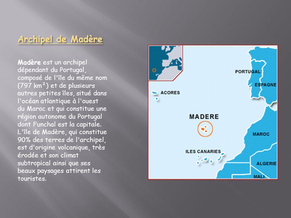 Archipel de Madère Madère est un archipel dépendant du Portugal, composé de l île du même nom (797 km²) et de plusieurs autres petites îles, situé dans l océan atlantique à l ouest du Maroc et qui constitue une région autonome du Portugal dont Funchal est la capitale.