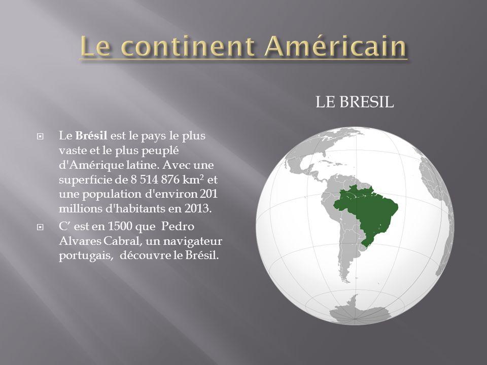 LE BRESIL Le Brésil est le pays le plus vaste et le plus peuplé d Amérique latine.