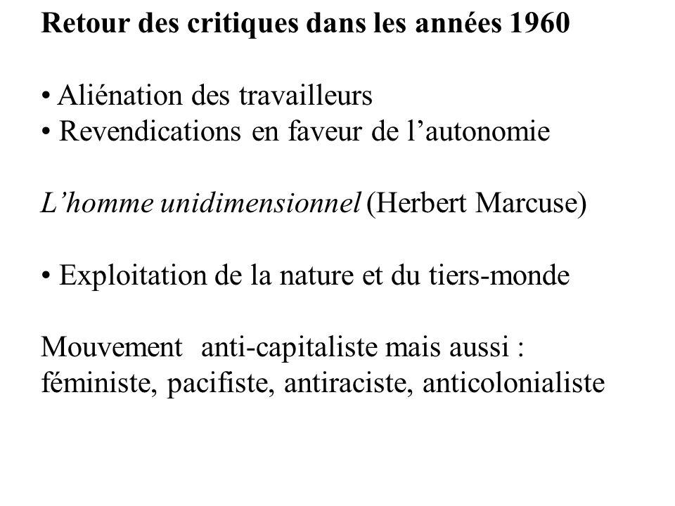 Retour des critiques dans les années 1960 Aliénation des travailleurs Revendications en faveur de lautonomie Lhomme unidimensionnel (Herbert Marcuse)