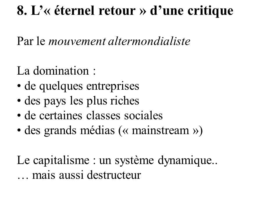 8. L« éternel retour » dune critique Par le mouvement altermondialiste La domination : de quelques entreprises des pays les plus riches de certaines c