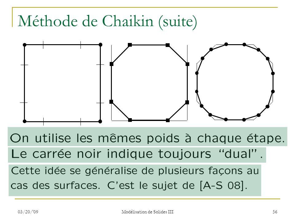 03/20/'09 Modélisation de Solides III 56 Méthode de Chaikin (suite)