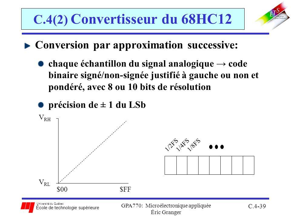 Université du Québec École de technologie supérieure GPA770: Microélectronique appliquée Éric Granger C.4-39 C.4(2) Convertisseur du 68HC12 Conversion