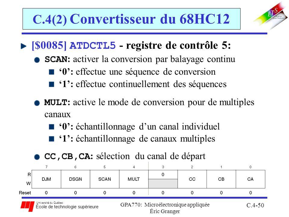 Université du Québec École de technologie supérieure GPA770: Microélectronique appliquée Éric Granger C.4-50 C.4(2) Convertisseur du 68HC12 [$0085] AT