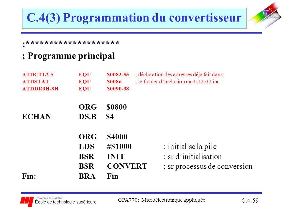 Université du Québec École de technologie supérieure GPA770: Microélectronique appliquée C.4-59 C.4(3) Programmation du convertisseur ;***************