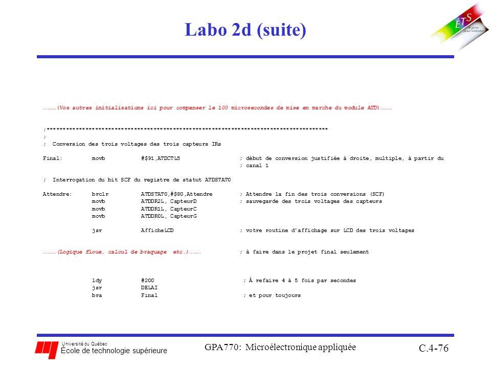 Université du Québec École de technologie supérieure Labo 2d (suite) GPA770: Microélectronique appliquée C.4-76 …………(Vos autres initialisations ici pour compenser le 100 microsecondes de mise en marche du module ATD)……….