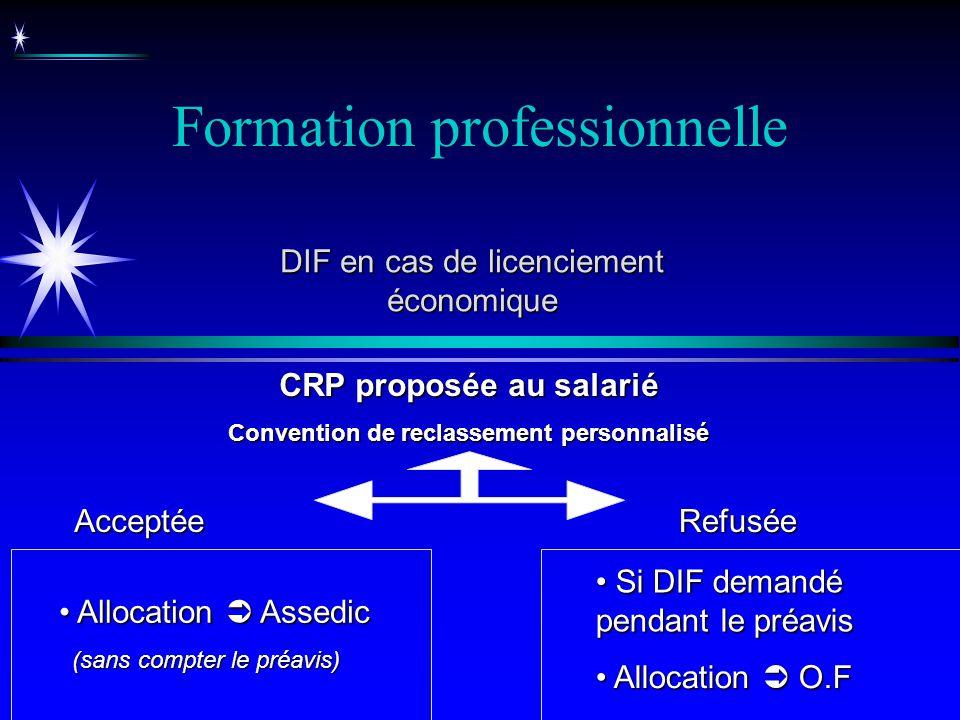 Formation professionnelle DIF en cas de licenciement économique CRP proposée au salarié Convention de reclassement personnalisé AcceptéeRefusée Alloca