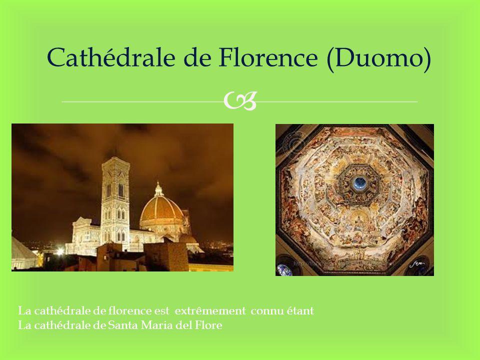 Cathédrale de Florence (Duomo) La cathédrale de Florence est la quatrième plus grande de la chrétienté.