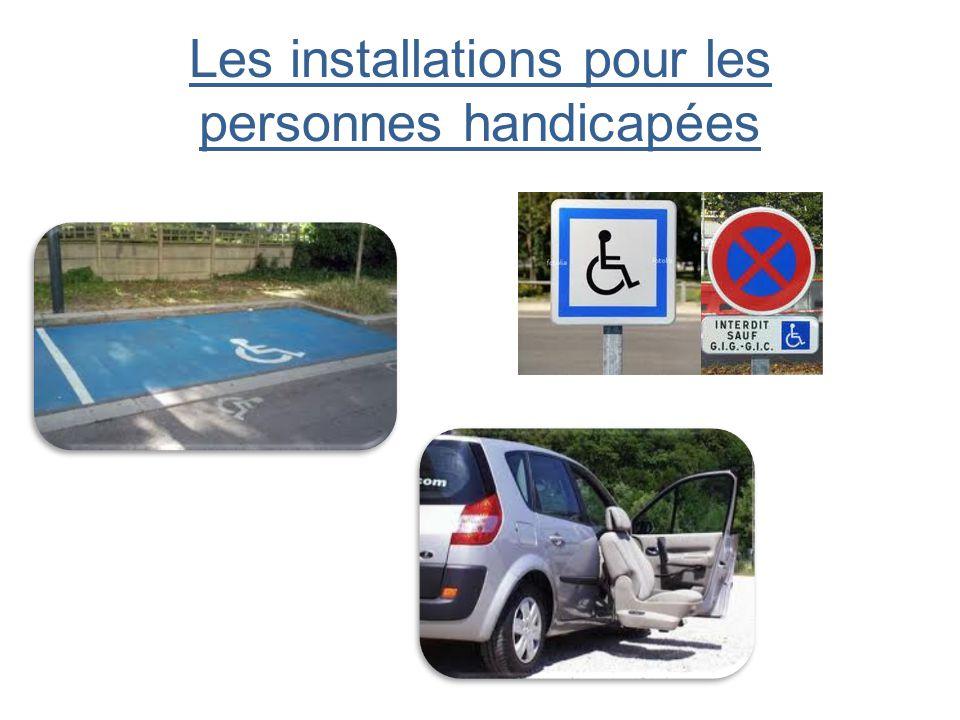 Les installations pour les personnes handicapées
