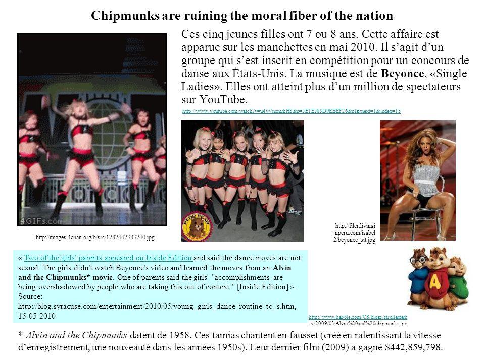 Chipmunks are ruining the moral fiber of the nation Ces cinq jeunes filles ont 7 ou 8 ans. Cette affaire est apparue sur les manchettes en mai 2010. I