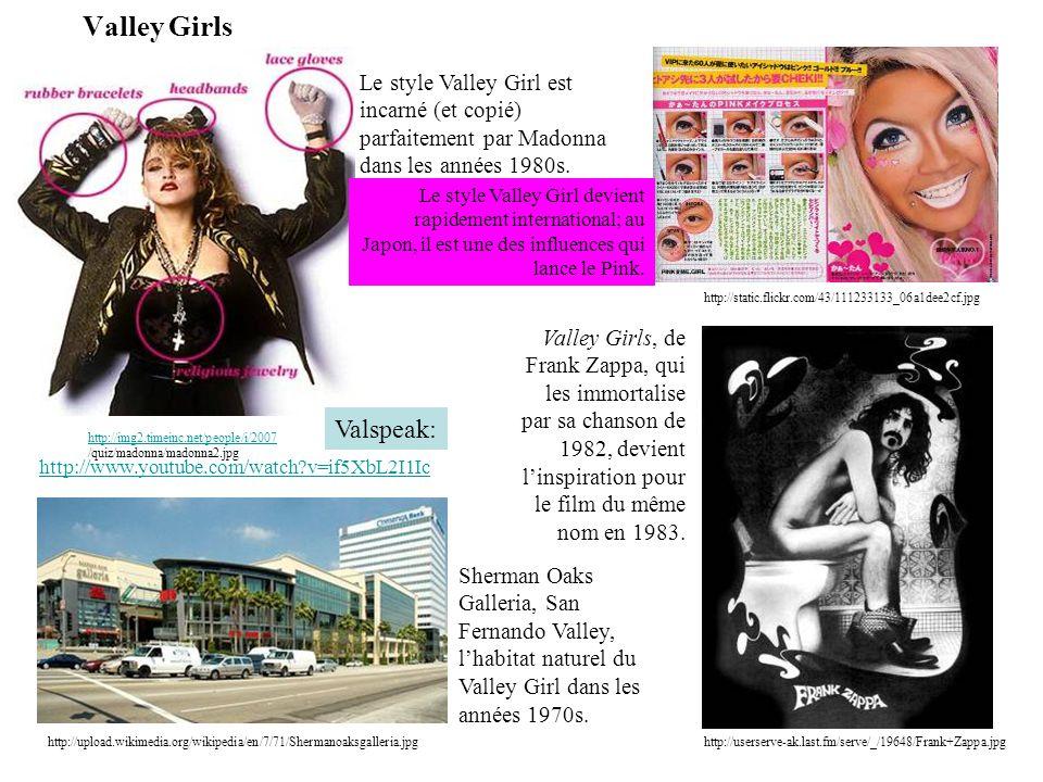 Valley Girls http://upload.wikimedia.org/wikipedia/en/7/71/Shermanoaksgalleria.jpg Sherman Oaks Galleria, San Fernando Valley, lhabitat naturel du Val