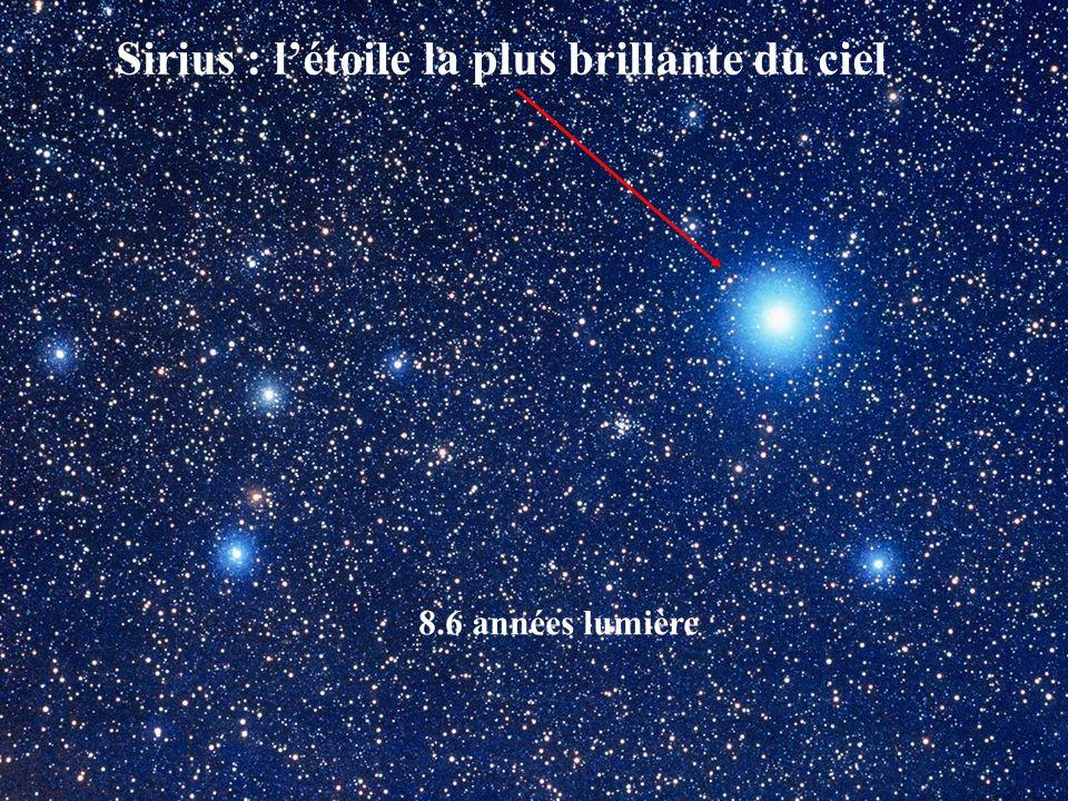 Sirius : létoile la plus brillante du ciel 8.6 années lumière