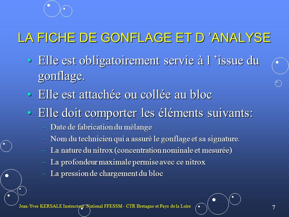 8 Jean-Yves KERSALE Instructeur.National FFESSM - CTR Bretagne et Pays de la Loire LE CAHIER DE GONFLAGE Il reprend les mêmes éléments que sur la fiche.Il reprend les mêmes éléments que sur la fiche.