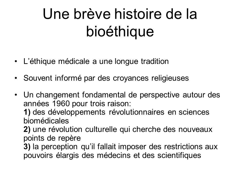 Une brève histoire de la bioéthique Léthique médicale a une longue tradition Souvent informé par des croyances religieuses Un changement fondamental d
