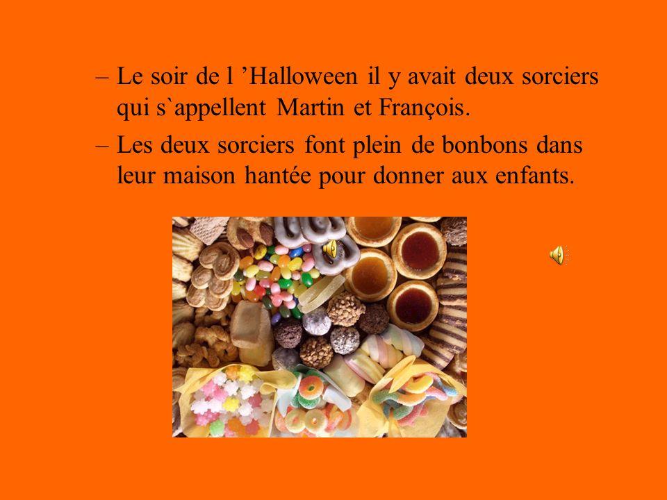 Les deux sorciers à l Halloween Une histoire de Charles-Étienne et Alexandre Octobre 2008