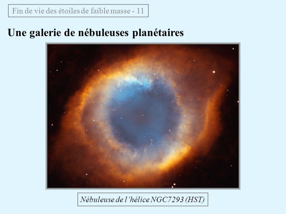 Une galerie de nébuleuses planétaires Fin de vie des étoiles de faible masse - 11 Nébuleuse de lhélice NGC7293 (HST)