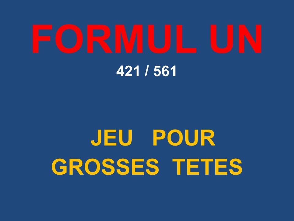 FORMUL UN 421 / 561 JEU POUR GROSSES TETES