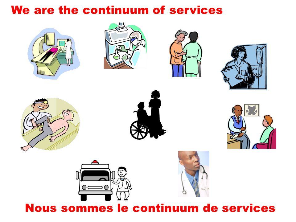 Nous sommes le continuum de services We are the continuum of services