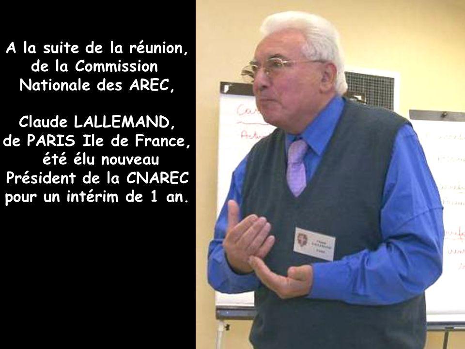 A la suite de la réunion, de la Commission Nationale des AREC, Claude LALLEMAND, de PARIS Ile de France, été élu nouveau Président de la CNAREC pour un intérim de 1 an.