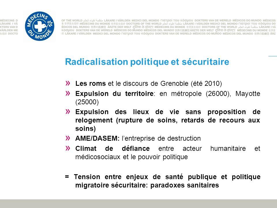 Radicalisation politique et sécuritaire » Les roms et le discours de Grenoble (été 2010) » Expulsion du territoire: en métropole (26000), Mayotte (250