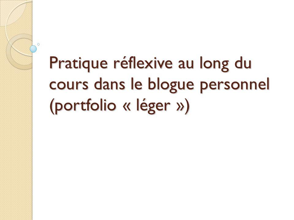 Pratique réflexive au long du cours dans le blogue personnel (portfolio « léger »)
