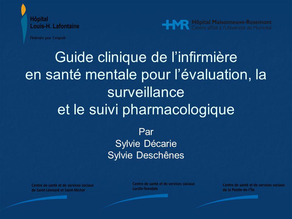Guide clinique de linfirmière en santé mentale pour lévaluation, la surveillance et le suivi pharmacologique Par Sylvie Décarie Sylvie Deschênes