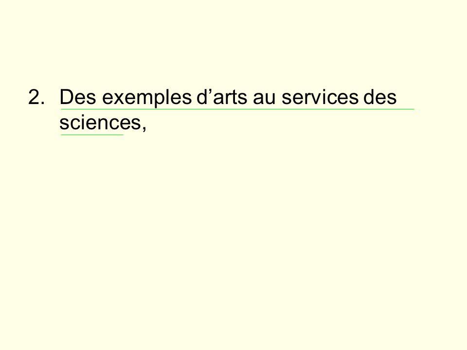 2.Des exemples darts au services des sciences,
