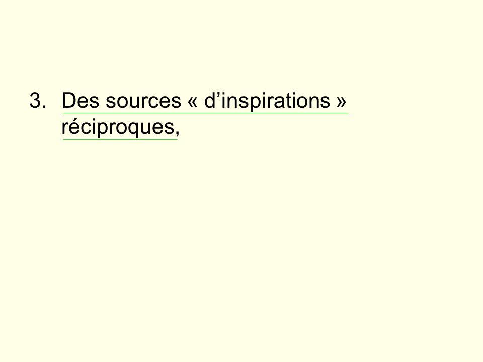 3.Des sources « dinspirations » réciproques,