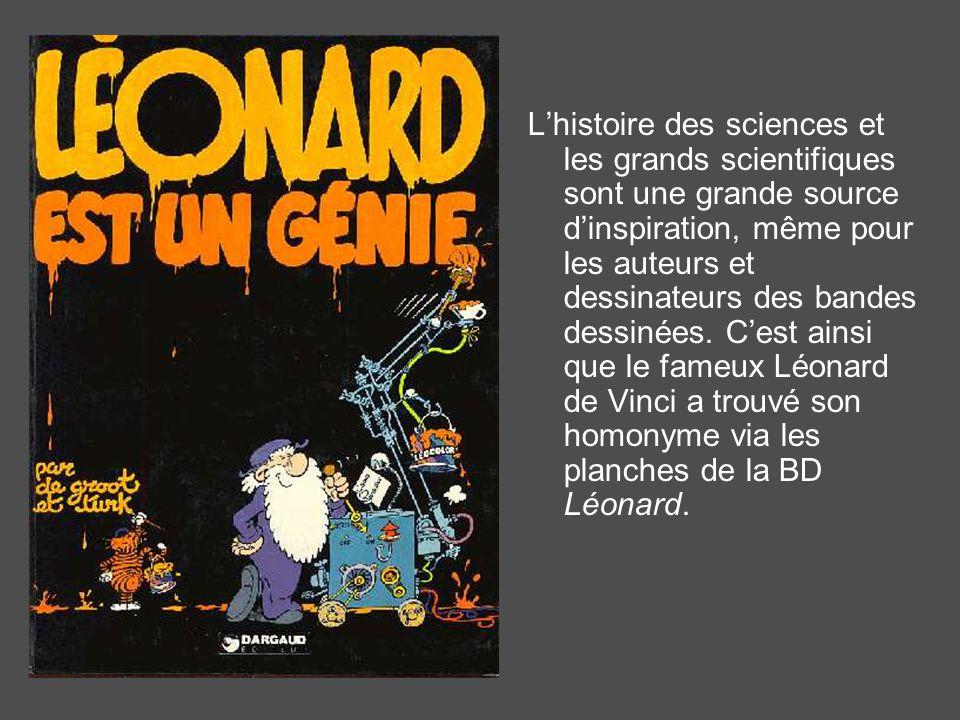 Lhistoire des sciences et les grands scientifiques sont une grande source dinspiration, même pour les auteurs et dessinateurs des bandes dessinées.