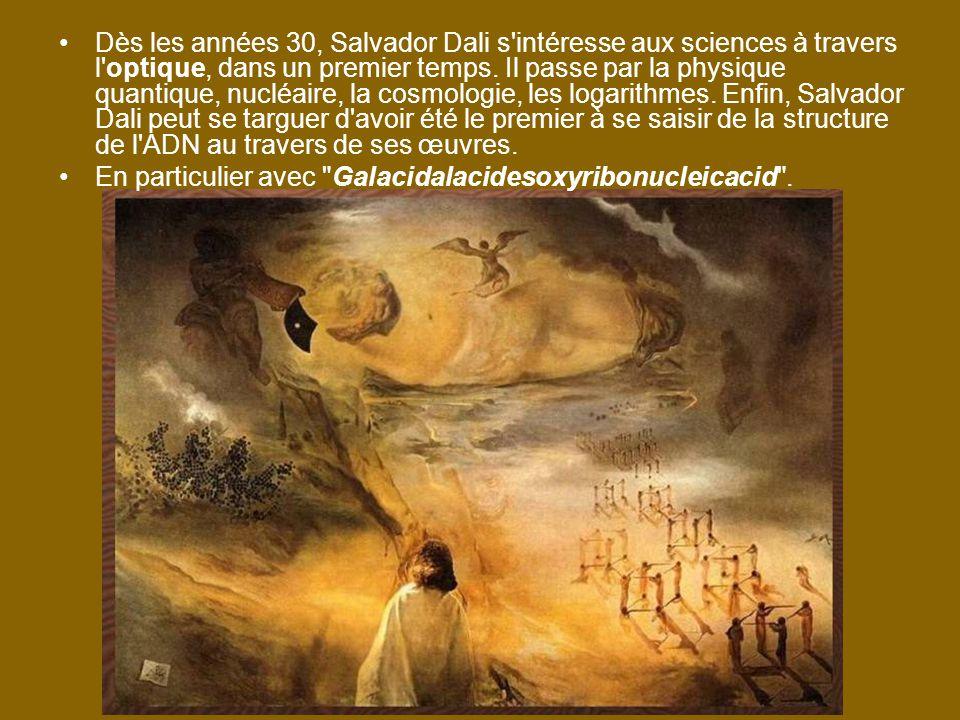 Dès les années 30, Salvador Dali s intéresse aux sciences à travers l optique, dans un premier temps.
