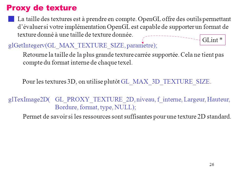 26 Proxy de texture La taille des textures est à prendre en compte.