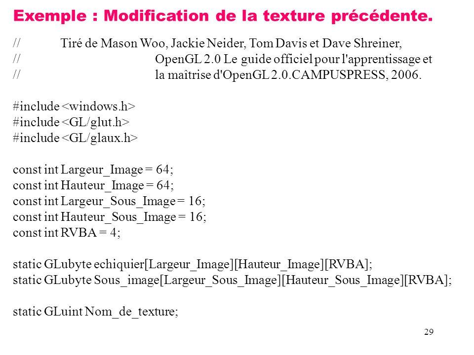 29 Exemple : Modification de la texture précédente.