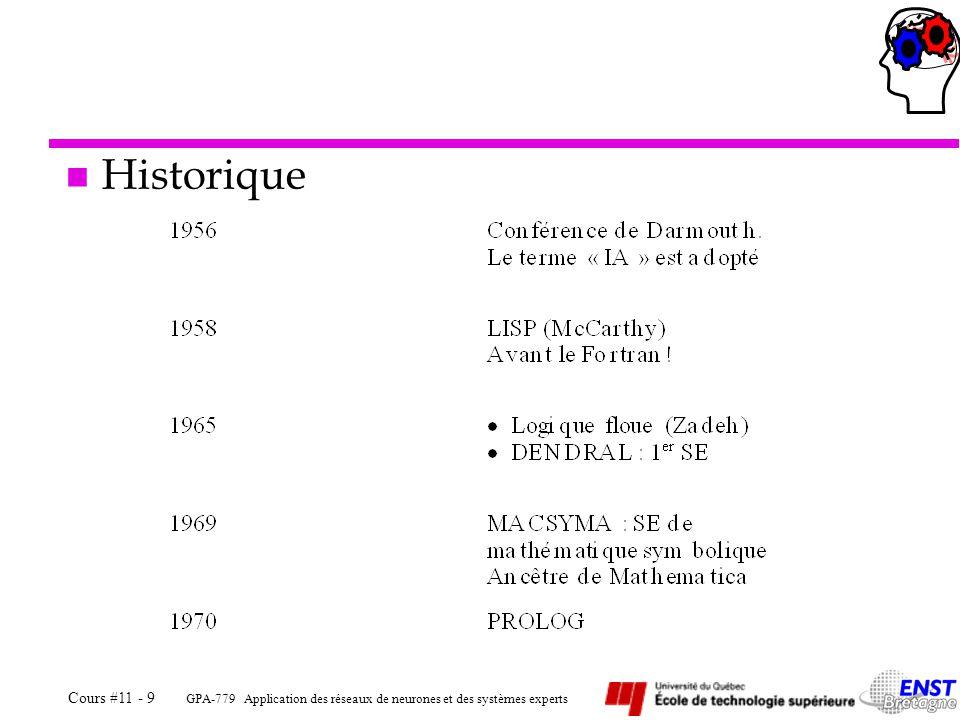 GPA-779 Application des réseaux de neurones et des systèmes experts Cours #11 - 9 n Historique