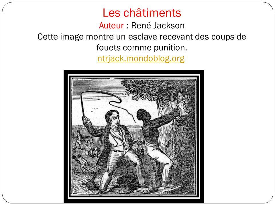 Les châtiments Auteur : René Jackson Cette image montre un esclave recevant des coups de fouets comme punition. ntrjack.mondoblog.org ntrjack.mondoblo