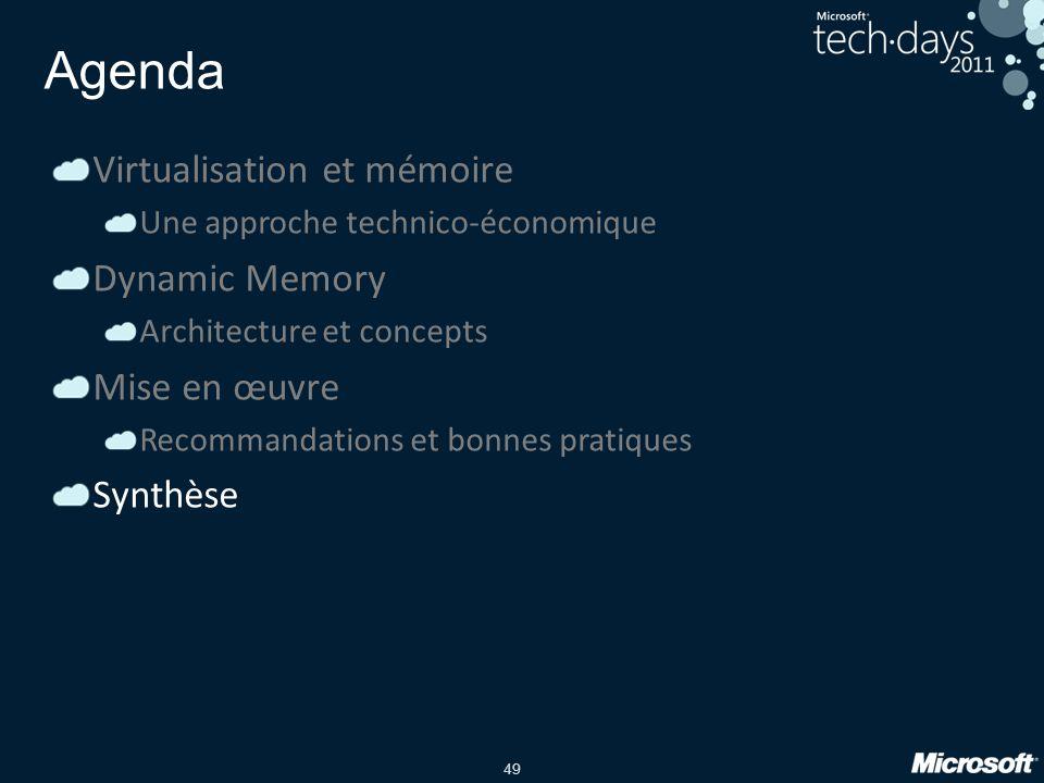 49 Agenda Virtualisation et mémoire Une approche technico-économique Dynamic Memory Architecture et concepts Mise en œuvre Recommandations et bonnes p