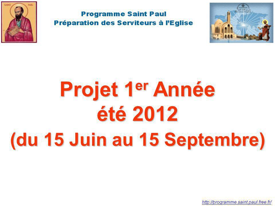 http://programme.saint.paul.free.fr/ Projet 1 er Année été 2012 (du 15 Juin au 15 Septembre)