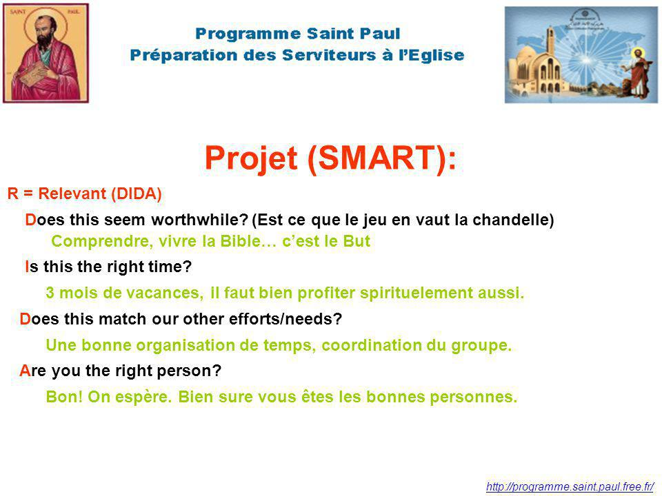 http://programme.saint.paul.free.fr/ Projet (SMART): R = Relevant (DIDA) Does this seem worthwhile? (Est ce que le jeu en vaut la chandelle) Comprendr