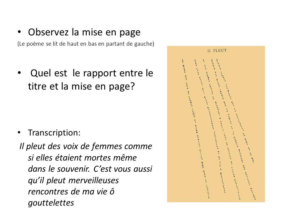 Observez la mise en page (Le poème se lit de haut en bas en partant de gauche) Quel est le rapport entre le titre et la mise en page.